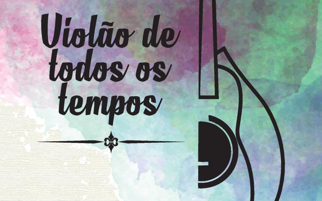 Vídeo Violão de Todos os Tempos COMPLETO + link para cartilha com a História do violão (tudo grátis)