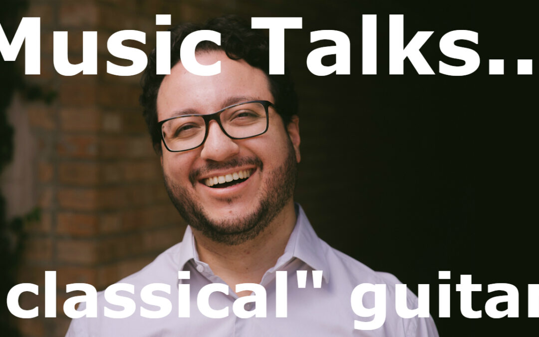 "Music Talks… what's the ""classical"" guitar (video)"