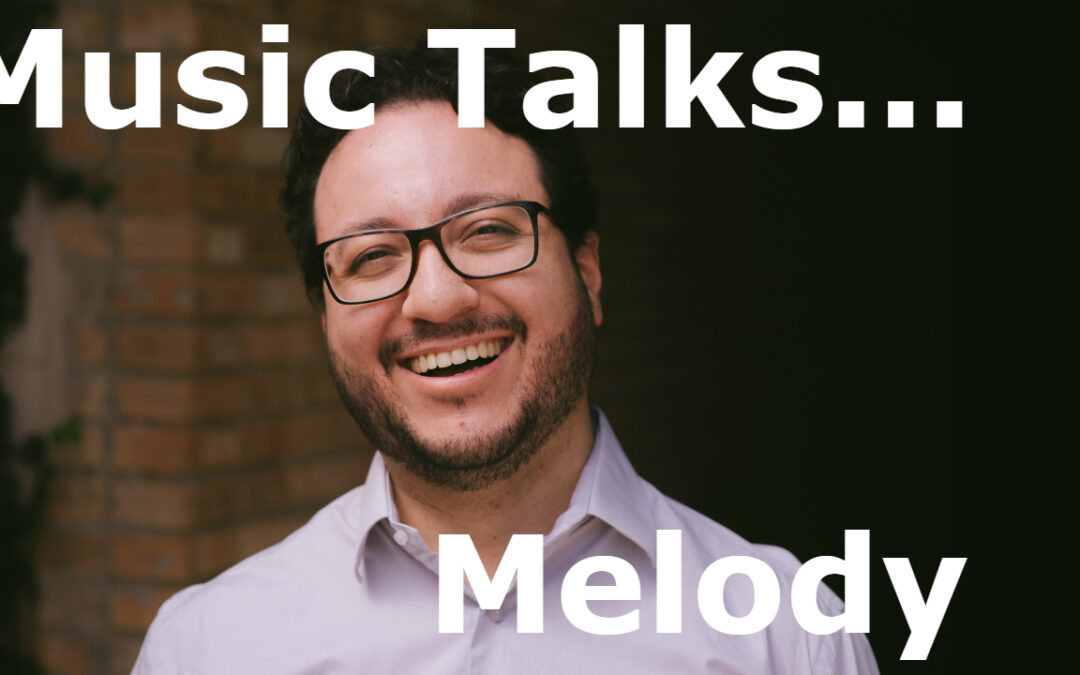Music Talks…. Melody (video)