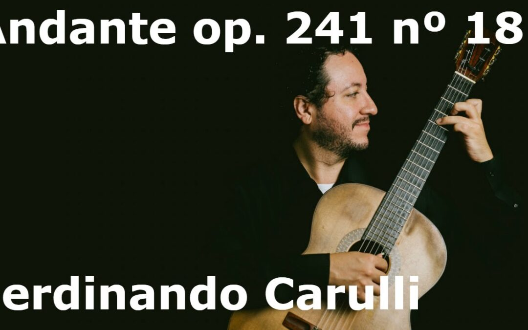 Andante op. 241 no 18, by Carulli: an easy and beautiful piece (video)