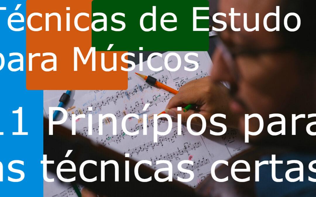 Técnicas de Estudo para Músicos 11 – princípio para as técnicas certas