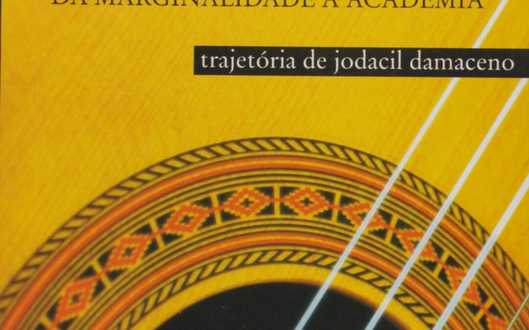 Dica: baixe grátis e-book sobre o violonista Jodacil Damaceno, um dos primeiros professores universitários de violão do Brasil