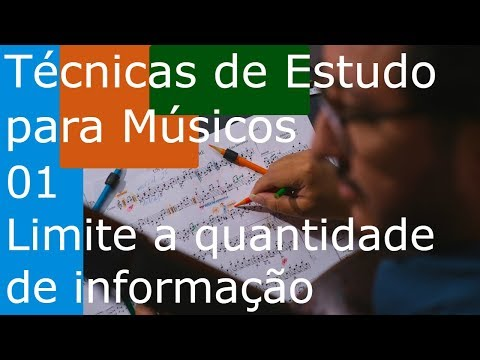 Técnicas de Estudo para Músicos (TEM 01) – Limite a quantidade de informação
