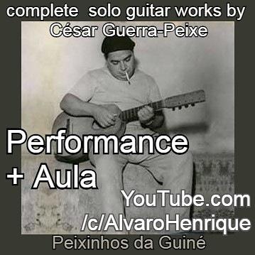 Vídeos com legendas explicativas + aula com a obra integral para violão solo de César Guerra-Peixe